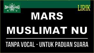 Download Lagu MARS MUSLIMAT NU karaoke tanpa vocal untuk Paduan suara lirik mp3