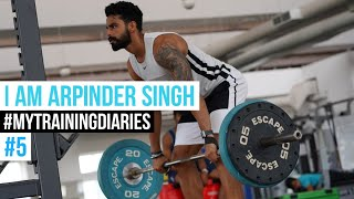 Training Diaries of Arpinder Singh #5