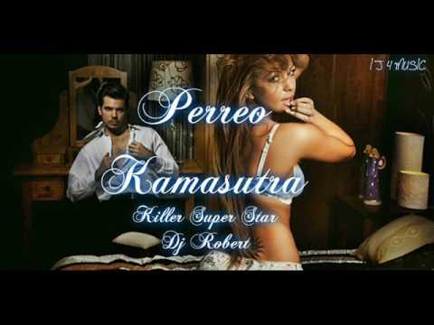 KILLER SUPER STAR FT DJ ROBERT -  PERREO KAMASUTRA 2016