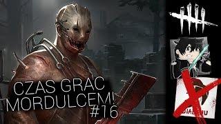 CZAS ZAGRAĆ MORDULCEM! - DEAD BY DAYLIGHT #16