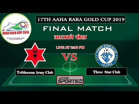 Tribhuwan Army Club  VS Three  Star Club  ||  Final Match ||17TH AAHA RARA GOLD CUP 2019