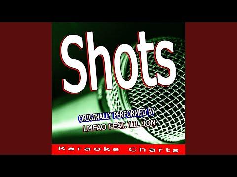 Shots (Originally Performed By Lmfao & Lil Jon) (Karaoke Version)