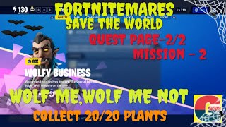 FORTNITEMARES-WOLFY BUSINESS-WOLF ME,WOLF ME NOT-QUEST PAGE-2/2-MISSION-2