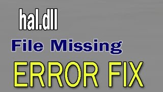 How to FIX hal.dll File Missing Error