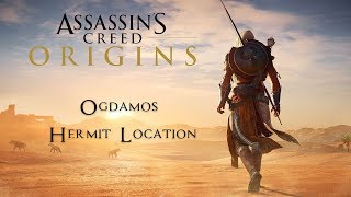 Ogdamos Hermit Location - Find a Place to Rest - Assassin's Creed Origins