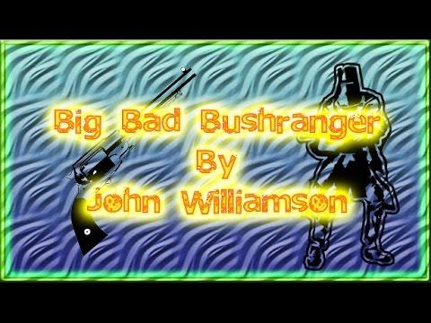 Big Bad Bushranger (John Williamson)