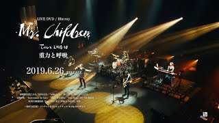 Mr.Children「Mr.Children Tour 2018-19 重力と呼吸」LIVE DVD / Blu-ray 30秒SPOT