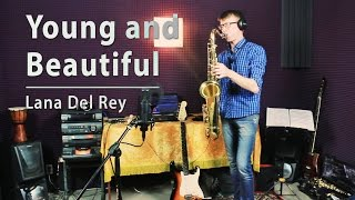 Young and Beautiful - Lana Del Rey | Алексей Вшивцев (OST The Great Gatsby sax cover)
