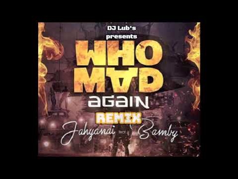 Dancehall 2018 Jahyanai & Bamby - Who Mad Again (AfroBass Mashup By Lub's)