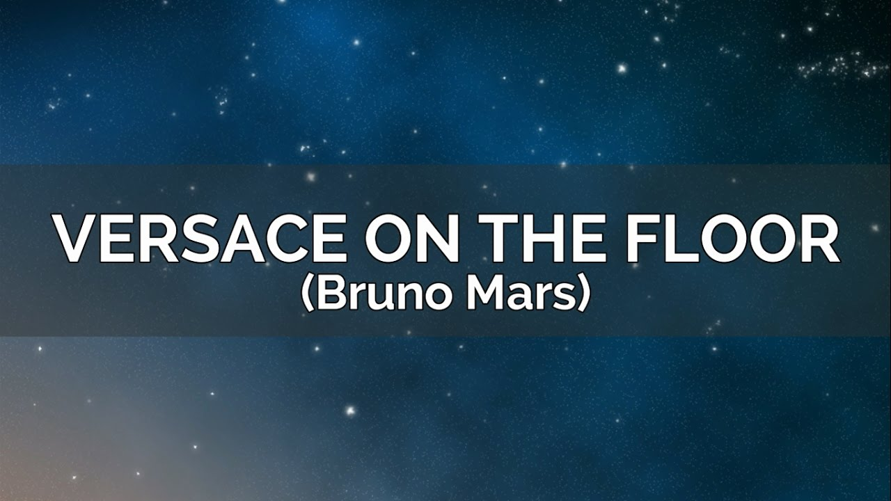 Bruno Mars Versace On The Floor Karaoke Version