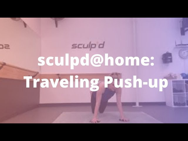 sculpd@home: Traveling Push-up