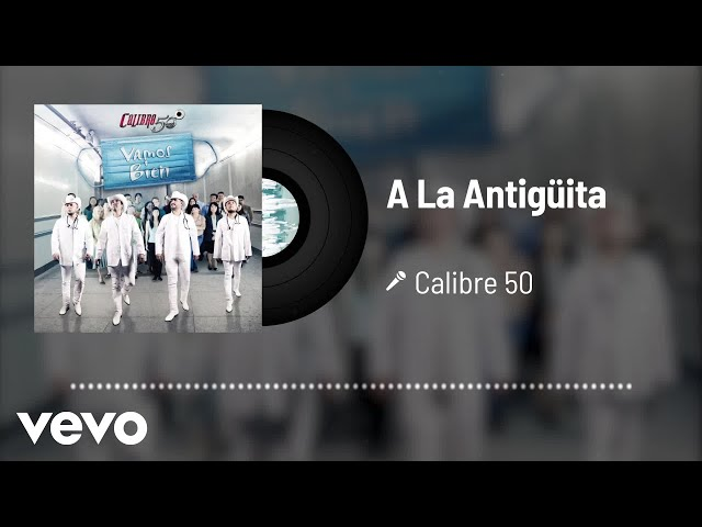 Calibre 50 - A La Antigüita (Audio)