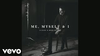G-Eazy X Bebe Rexha - Me, Myself & I (Audio)