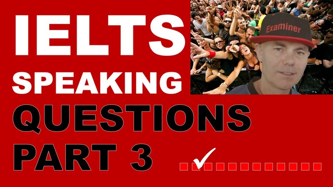 ieltsanswers IELTS Speaking Test: Part 3 - ieltsanswers