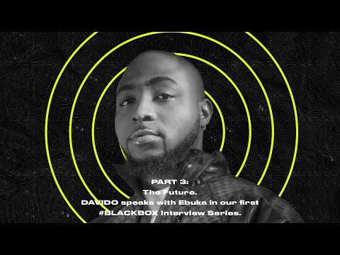 #BLACKBOXINTERVIEW Feat.  Davido  Hosted By Ebuka | PART 3