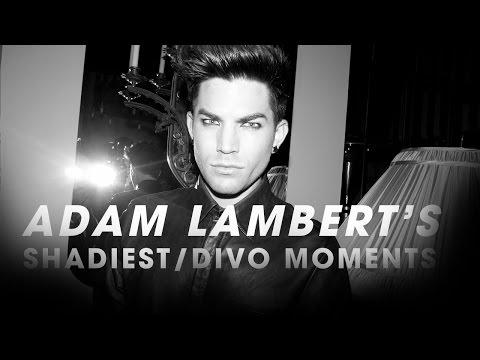 Adam Lambert's shadiest / divo moments