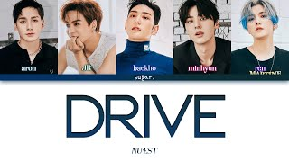 NU'EST (뉴이스트) - DRIVE Lyrics [Color Coded Lyrics Han/Rom/Eng]