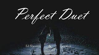 Baixar ○Perfect Duet/完美無瑕 - Ed Sheeran ft. Beyoncé 中文歌詞字幕