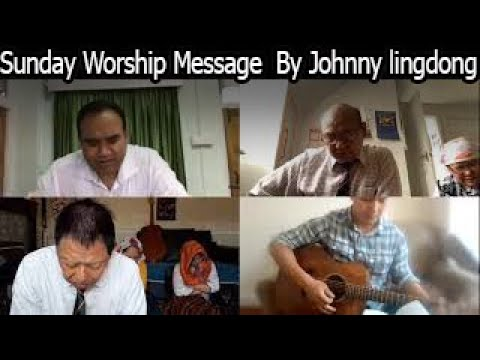 Sunday Worship Message By Johnny lingdong From Gangtok Sikkim (Rehoboth Prayer House UK)