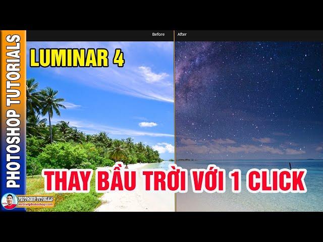Luminar 4 Chỉnh Sửa Ảnh Nhanh Thay Bầu Trời Với 1 Click 🔴 MrTriet Photoshop Tutorials