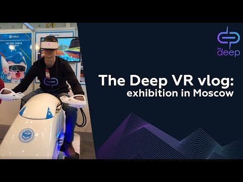 The Deep VR vlog | Expo in Moscow