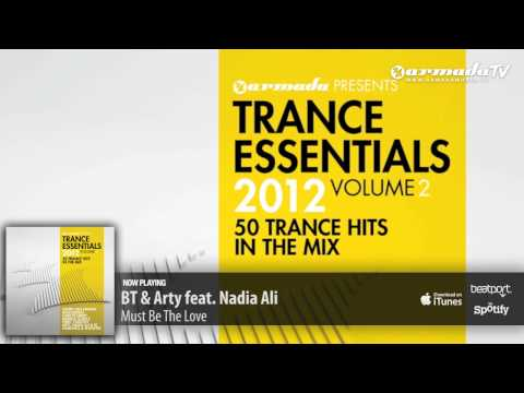 Arty, Nadia Ali & BT - Must Be The Love (Radio Edit) (From: Trance Essentials 2012, Vol. 2)