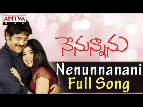 Nenunnanani Full Song ll Nenunnanu Songs ll Nagarjuna, Shreya, Aarthi Agarwal