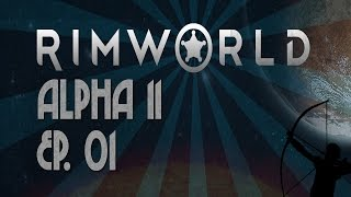 Rimworld Alpha 11 | Ep 1 | Cold Comfort | Let's Play!