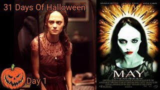 May (2002) Horror Movie Review 31 Days Of Halloween day 1