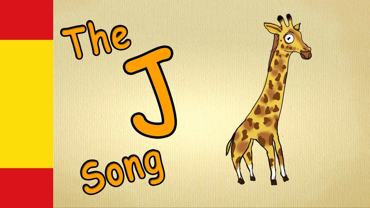 Learn Spanish Alphabet Letter J Song Song For Kindergarten Youtube
