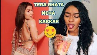 Tera Ghata Neha Kakkar   REACTION