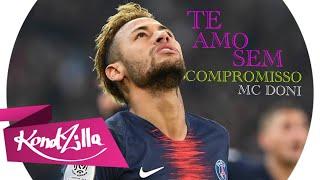 Neymar Jr - Te Amo Sem Compromisso (Mc DONI)