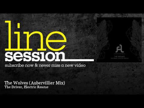 The Driver, Electric Rescue - The Wolves - Aubervillier Mix