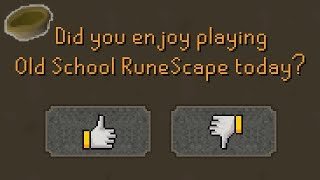 Did you enjoy playing OSRS today?