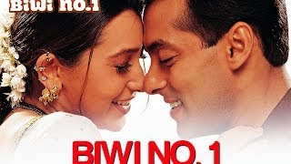 Video Biwi No. 1 - Vídeo Song | Biwi No. 1 | Salman Khan & Karisma Kapoor | Anu Malik download MP3, 3GP, MP4, WEBM, AVI, FLV November 2018