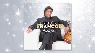 """Frédéric François, Où elle veut, quand elle veut, Bang Bang (extraits de """"C'est la fête !"""")"""