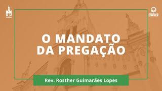 O Mandato Da Pregação - Rev. Rosther Guimarães Lopes - Conexão com Deus - 28/09/2020