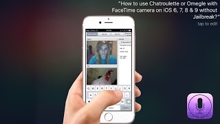 how to use chatroulette with facetime camera ios 6 7 8 9 10 without jailbreak 2016 2017