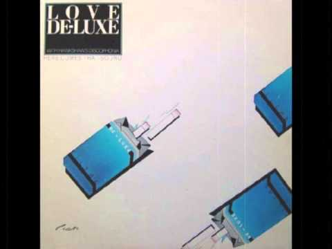 Love De Luxe - Here Comes That Sound Again (Long Version)
