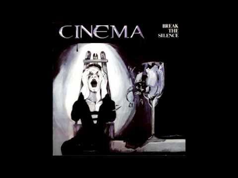 CINEMA ~ Break The Silence (1986) [CD Reissue + Bonus] (2008)