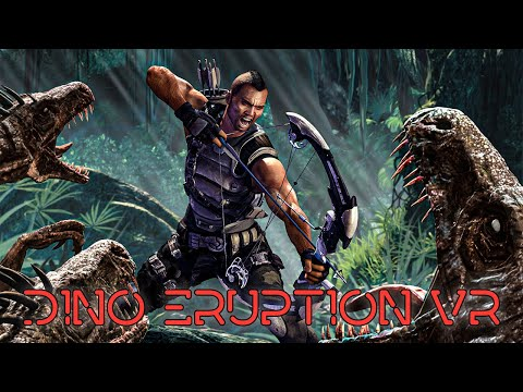 Dino Eruption VR Gameplay The Turok Game We Want? |