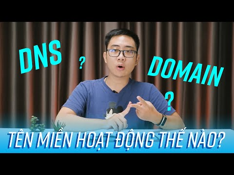 Domain, DNS, Tên miền là gì? Chúng hoạt động như thế nào?