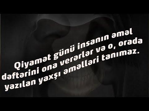Qiyamət günü insanın əməl dəftərini ona verərlər və o, orada yazılan yaxşı əməlləri tanımaz…