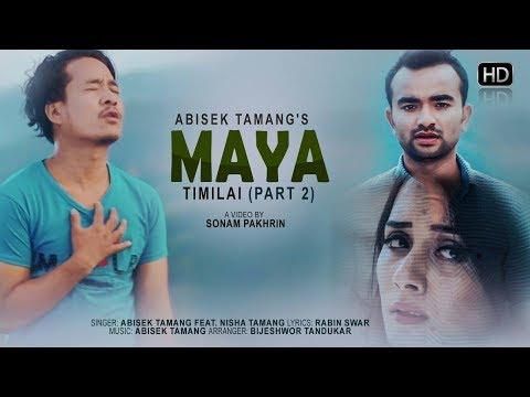 Maya Timilai - Part 2 by Abisek Tamang Ft. Nisha Tamang | New Nepali Pop Song 2017