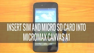 How to Insert SIM and MicroSD Card on Micromax Canvas A1
