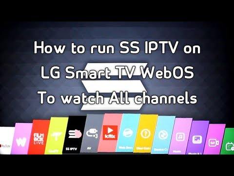 How to run SS IPTV on LG Smart TV WebOS To watch all channels