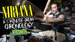 Nirvana: A 5 Minute Drum Chronology - Kye Smith [4K]