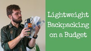 Lighten Your Load on a Budget (Lightweight Backpacking Gear)