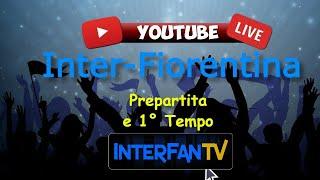 Inter-Fiorentina LIVE: prepartita e primo tempo