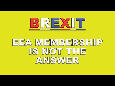 Membership of the EEA is not the answer to Brexit!
